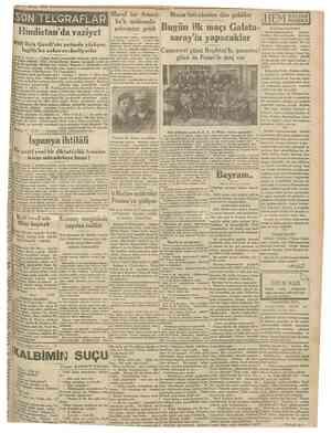 9 Mayıs 1930 Cumhtzriyf t I SON TELGRAFLAR Hindis tan'da vaziyet Millı Reis Gandi'mn yofunda yürüyor. Ingiliz'ler...