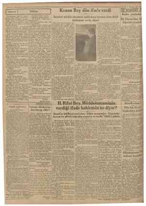 Cvmhariyet 6 Haziran 1930 Kenan Bey dün ifade verdi EIi çenesinde, gözlerini kapıya dikmiş, dalgm dalgın oturuyordu. Evvelâ