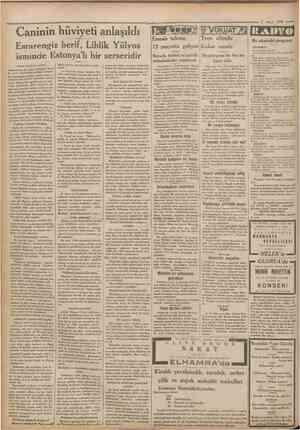 •Ctnnfiarivı»'' 2 Mayıs 1932 Caninin hüviyeti anlaşıldı Esrarengiz herif, Liblik Yülyus ismınde Estonya'lı bir serseridir (