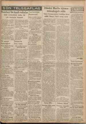 !'2Ü Mayu 1932 Cumhuriyet SON TELGRAFLAO Bombay'da kanlı vakalar Şehir muWirIerle~doldu, bir çok fabrikalar kapandı içinde