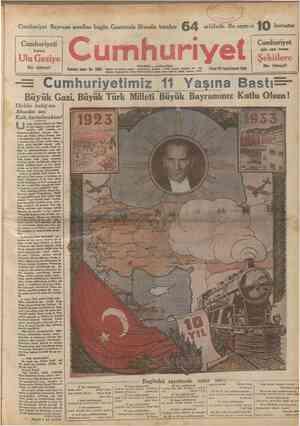 Cumhuriyet Bayramı şerefîne bııgün Gazetemîz ilâvesile beraber % saWfedîr . B u «aynnız kuruştur Cumhurîyeti kuran Ulu Gaziye