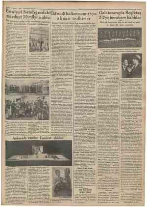 3 Şubat 1934 çen seneye nisbetle yüzde otuz ka dar artarak 20 milyon liraya baliğ olmuştur. Buna mukabil ikrazatta yüzde...