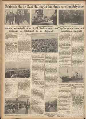 Şehinşah Hz. ile Gazi Hz. bugün Istanbulu şereflendiriyorlar Cumhwnye\ 26 Hazfnn 1934 HM. le ŞehlnçaK Hn. Izmir maalllm...