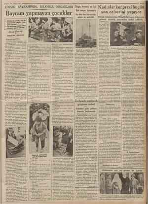74 Nisna1935 Cumhuriyet ÇOCUK BAYRAMINDA, İSTANBUL SOKAKLARI Biga, temiz ve iyi Bayram yapmayan çocuklar r Mehmed çocuk, ne