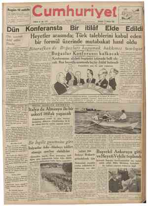 Bugün 12 sahife 2 nci sahifede: Siyasî İcmal. 5 inci sahifede: Unutularak ölen edib • M. Turhan Tan, Boğazlar meselesine...