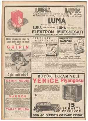 CUMHURİYE1 22 Birincikânun 1936 Ampul sonoyiinfn en otorileli ve üstün bir varlığıdır. En mükemmel, en idareli, en uzun...