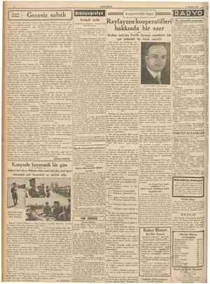 CUMHURİYET 11 Haziran 1937 KüçUk hikâye Gecesiz sabah ğil hayata, hürriyete kavuşmak istiyo rum. Hakkım olan hürriyete. Öbür