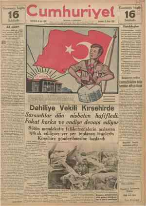 Gazetemiz bugün Sahifedir 16 umhuri jfll Sayi ; 5007 Telgraf ve mektub adresi: Cumhuriyet. İstanbul Posta kutusu: İstanbul,