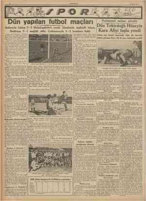 CUMHURIYET 25 Nisan 1938 Dün yapılan futbol maçları Ankarada G ü n e ş 3 2 Muhafızgücünü yendi. îstanbulda muhtelit takım,