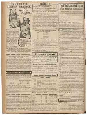 ERKEKLERi TESHiR EDEREK MEŞHUR OLDUM... Artık Dîînya benimdîr! Nasıl 10 CüMHURIYET 16 Temmuz 1938 Hayatın zevkinden insanı