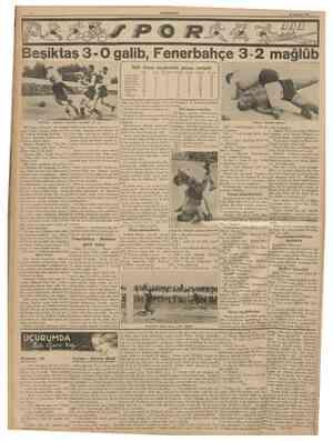 CUMHURİYET 26 Haziran 1939 Beşiktaş 3 0 galib, Fenerbahçe 32 mağlub Millî küme maçlannda puvan vaziyeti Maç Galib 9 10 8 6 6