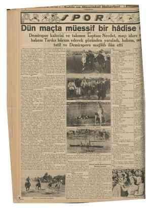 CUMHURİYET 24 Temmnz 1939 Dün maçta müessif bir hâdise oldu Demirspor kalecisi ve takımın kaptanı Necdet, maçı idare eden...