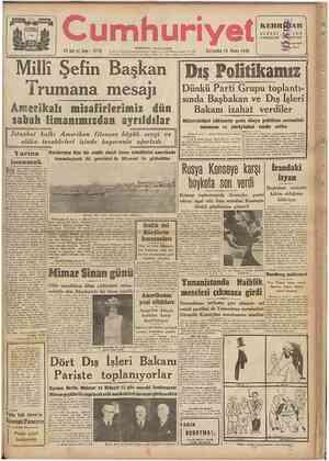 22 inci yıl Sayı: 7775 umhurıyeı KURUCUSU: YUNUS NADİ Telgraf ve mektub adresi: Cumhuriyet, İstanbul Posta kutusu: İstanbul