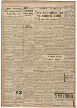 8 Eylul 1947 GUNUN NEVZULÂRI Tıb çalışmalarında Atom kuvveti lere tatbikı, sulh devrinde Insanlığm yararına olduğu gibi, harb