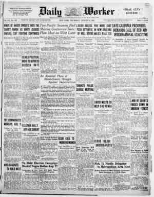 THE DAILY WORKER FIGHTS For a Workers-Farmers Government To Organize the Unorganized Against Imperialist War For the 40-Hour