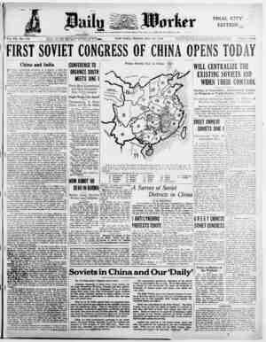 Vol. VII., No. 130 FIRST SOVIET CONGRESS OF CHINA OPENS TODAY China and India TWO great, world-shaking revolutions are in...