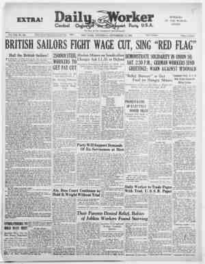 """Vol. VIII, No. 224 BRITISH SAILORS FIGHT WAGE CUT, SING """"RED FLAG"""" Hail the British Sailors! THE British navy, the French..."""