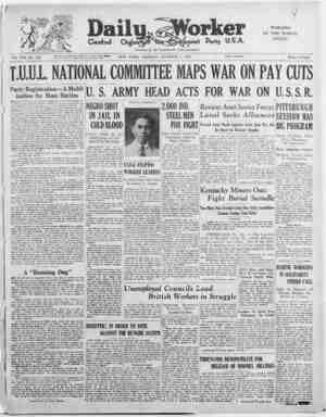 > 'ibuß AVASCityt / I* 'rot iTCeeiy:' Vol. VIII. No. 239 T.U.UI NATIONAL COMMITTEE MAPS WAR ON PAY CUTS Party Registration—A