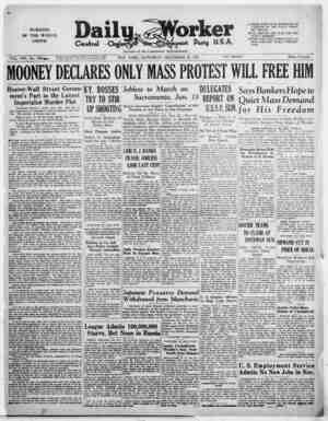 WORKERS Os THE WORLD, UNITE! VOL. VIII, No. 31(W,> MOONEY DECLARES ONLY MASS PROTEST WILL FREE HIM Hoover-Wall Street Govern