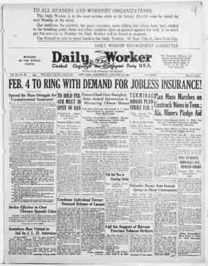 WORKERS OF THE WORLD, UNITE! VoI.IX,No. 23 FEB. 4 TO RING WITH DEMAND FOR JOBLESS INSURANCE! Spread the Mass Struggle for...