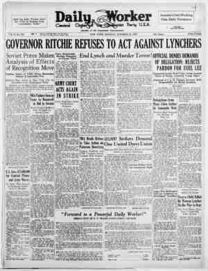 """Shall the Daily Worker Live? Say """"YES"""" by Rushing Your Contribution Today! Vol. X, No. 254 GOVERNOR RITCHIE REFUSES TO ACT"""