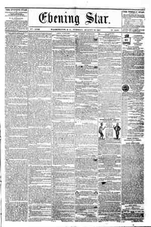 """bcning Sta r. """" - '' ... . V^. XVIII. WASHINGTON. D. C. TUESDAY. AUGUST 13. 18til. N9. 2.647. THE EVENING STAR is PUBLISHED"""