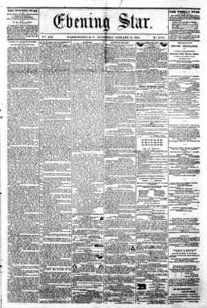 "e f y V?. XIX. WASHINGTON, D. C . SATURDAY, JANUARY U, 1862. ' ty?. 2,774. * ""the evening star m PUBLISHED BVBRT AFTERIfOOJf,"