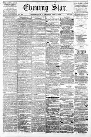 I ?? V?!!. XIX. WASHINGTON, D. C, THURSDAY, APRIL 17, 1362. N?. 2,856 ,> THE EVENING STAR w PUBLISHED EVERY AFTERNOON,...