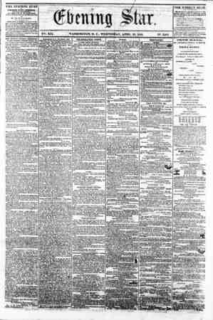 a t % tft* I I ? : ? U V2i. XIX. WASHINGTON. D. C.. WEDNESDAY, APRII, 23, 1862. IN? 2.86! THE EVENING STAR H PUBLISHED I VERY