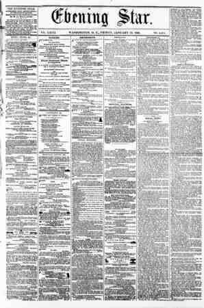 (Stoning ^tar. vat. XXVII. WASHINGTOiN. D. C.. FRIDAY. JANUARY 12. 1866. N2. 4,011. * THE EVENING STAR 1? rVBLUHID DAILY....