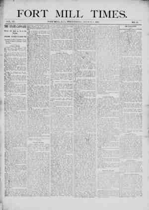 p ' FORT MILL TIMES. VOL. IX. FORT MILL, S. C., WEDNESDAY. AUGUST 1. 1900. NO. 20. THE STATE CANVASS j Politics Not Quite as