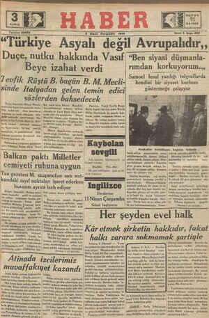 Telefon 23872 .. 16 ürkiye Asy ah de 5S Nisan Perşembe 1934 Duçe, nutku hakkında Vasıf Beye izahat verdi ü B. bugün B. M.
