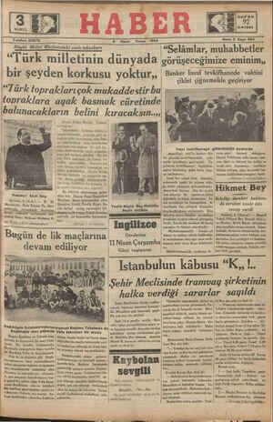 """[:#Emî""""fza 6 Nisan — Cuma 1934 sene 5 Dayı: G4 İ TeT ç. """"Selâmlar, muhabbetler Türk milletinin dunyada görüşeceğimize eminim,, ' bir şe)'den korkusu y0ktur"""" Banker İnsul tevkifhanede vaktini . — emiiktzlükkoüi, çiklet çiğnemekle geçiriyor Wi Tonsakla c M ). v F e aa el aa Te N"""