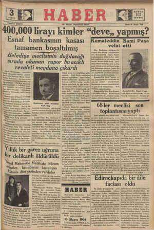 """AA ST E san Pazartesi 1934 ene 8 Sayı: 704 400,000 lirayı kimler """"deve,, XaRmış? Esnaf bankasının kasası Kemaleddin Sami Paşa tamamen boşaltılmış CĞN Dün Berlinden aldığımız ı — G G üĞre aa A W F C C :"""