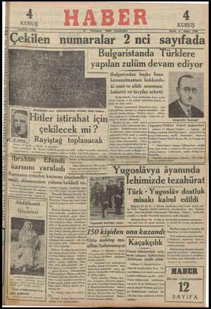 ------------ 11 Temmuz 1534 Çarşamba SA Sdye 280 — .a_—_—______—c_q_ Çekılen numaralar 2 nci sayıfada K — Bulgaristanda Türklere a . yapılan zulüm devam ediyor