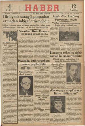 a Ia G ZO — A 4 Kuruş Telefon: 23872 10 Eylül 19384 PAZARTESİ Sene 4 Sayı: 851 4 Kuruş —e L —— Türkiyede sanayii çalışanları| /zmir dün, kurtuluş ezmeden inkişaf ettirmelidir bayramını yaptı i Yapılan merasimde, ordumuzun işçiden toplanan para sermaye yapılmakta, fakat hisse İzmire girişi canlandırıldı — sahiplerine ne temettü, ne de faiz verilmektedir! | lemir 9(AA- pp ge AT