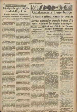 17 E llll 1934 — ... HABER — Akşem Postası —— Hariciye Vekilimizin beyanatı : Türkiyenin gizli hiçbir taahhüdü yoktur...