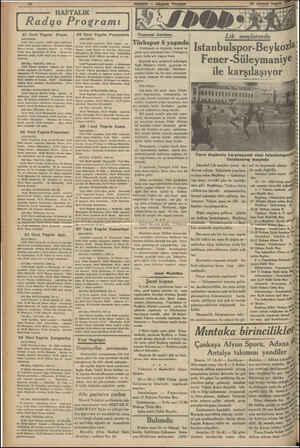 HAFTALIK Radyo Programı 21 linci Teşrin Pazar İSTANBUL: 18,80 Plâk meşrlatı, 19830 ajans haterleri. 18.80 Türk musiki...