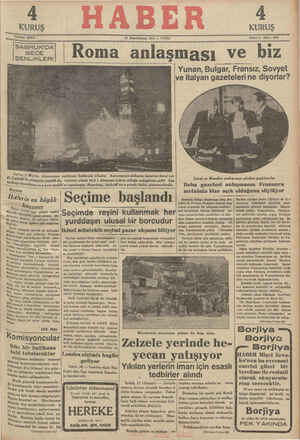 iSABRUK 'DA  !ŞENLIKLERI lRoma anlaşması ve blZ Yunan, Bulgar Fransız, Sovyet ve İtalyan gazeteleri ne diyorlar?