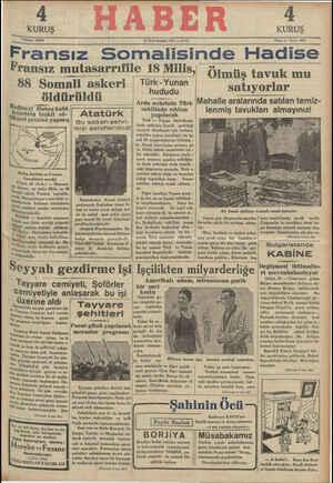 Fransız Somalisinde Hadise ransız mutasarrıfile 18 Milis, ÖW ı W 88 Somali askeri | Türk-Yunan satıyorlar | öldürüldü Arda nehrinin Türk Mahalle aralarında satılan temiz- | Hadiseyi Habeş kabi- ——— , sahilinde rıhtım lenmis tavukları almayınız!