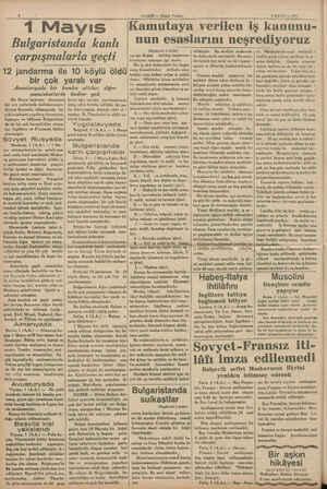 1 Mayıs Bulgaristanda kanlı çarpışmalarla geçti 12 jandarma ile 10 köylü öldü bir çok yaralı var Avusturyada bir bomba...