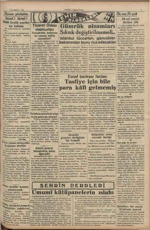 5 HAZİRAN — 1935 ibret! ibret! 3000 liralık yazıha- ne takımı Bu serlâvhadan ne anlıyorsu- Muz?,., Bir milyarderin yazıhane