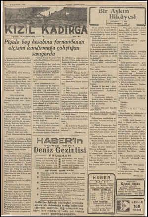 23 HAZİRAN — 1935 Yazan: KADIRCAN KAFLI Piyale bey hesabına fernando elçisini kandirmağa çalıştığını sanıyordu Antonyo beyaz