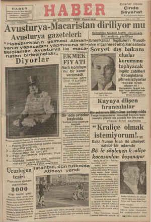 """Avusturya-Macaristan diriliyor mu Avusturya gazeteleri: *T m e """" Habsburkların gelmesi Alman-Amerikalılar Ingilizlerin Musoli- yanın yapacağını yapmasına en-niye müzaheret ettiğikanaatında"""