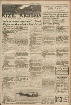 "3 AĞUSTOS — 1935 a ma m e m m ŞE GR a Yazan: KADIRCAN KAFLI Yolda düşmana rasgelirse?... Frenk ""No. 82 süleymanın aklına bu"