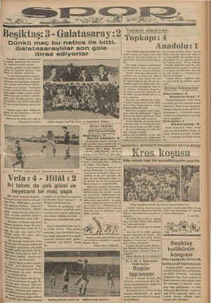 il 3» ar ) 2 Dünkü maç bu netice ile bitti. Galatasaraylılar son gole itiraz ediyorlar Dün Şeref stadında şampiyonluğun *a