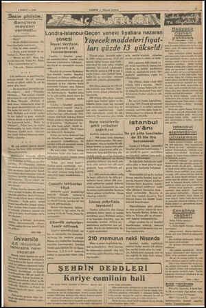 8 ŞUBAT — 1936 Benim görüşüm : ' Gençlere meydan vermeli... — Söylenmez ki birader... — Niçin? — Bırak allahı seversen... Es-