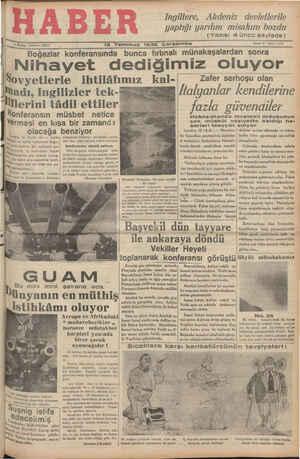 """4 _Ğîq_. 'Telefon: 23872 15 Temmuz 1936 Çarşamba Sene: 5 - Bayı: 1015 Boğazlar konferansında bunca_fırtırıalı miğnakaş'â'lıâ""""f'cîân sonra Nihayet dediğimiz oluyor İSovyetlerle ihtilâfımız kal- Zafer serhoşu olan — — e Zafyanlar kendilerine ladı, Ingilizler tek- A D Ce el a G L Go a — b"""