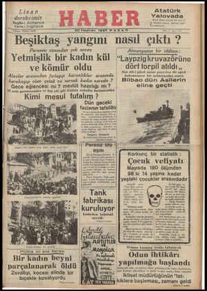 """20 Haziran 1937 PAZA ——— — ——— — Beşıktaş yangını nasıl çıktı Parasını canından çok seven ) Almanyanın bir iddiası: B AA aei aLinü Yetmişlik bir kadın kül """"Laypzigkruvazörüne ve kömür oldu © dörttorpil atıldı,,"""