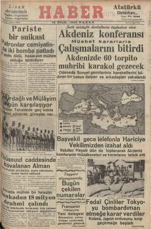 12 EYLÜL 1937 PAZAR bi Sene: 6 - Sayı: 2033 ğ - parist—g—mmmm— bir suikast — Akdeniz konferansi . j , Müsbet kararlarla atronlar cemiyetin- B komb 4 g idla d wCalısmalarını bitirdi